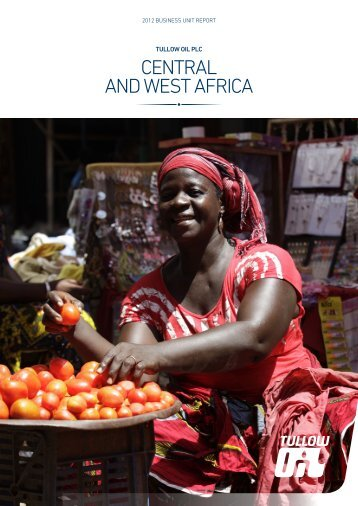 2012 Central and West Africa Business Unit Report - Tullow Oil plc
