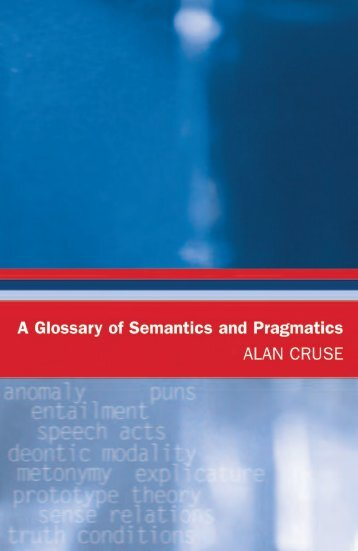 1403178628.0842A Glossary of Semantics and Pragmatics