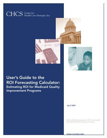 User's Guide to the ROI Forecasting Calculator - Center for Health ...
