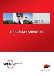 GESCHÄFTSBERICHT - WFG Schwäbisch Hall