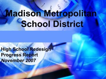 High School Redesign Progress Report to the BOE - November 2007