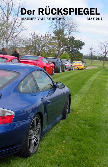 Volume 39 Issue 5, May 2012 - Maumee Valley - Porsche Club of ...