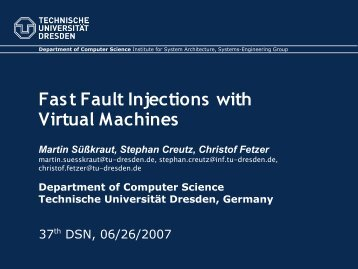 Fast Fault Injections with Virtual Machines - Se.inf.tu-dresden.de