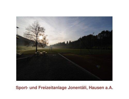 Sport- und Freizeitanlage Jonentäli, Hausen aA - Gemeinde Hausen ...
