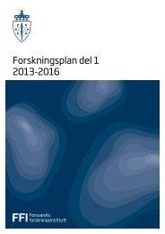Forskningsplan del 1 2013-2016 - Forsvarets forskningsinstitutt