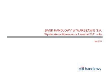 Wyniki skonsolidowane za I kwartał 2011 roku, plik PDF - Citibank ...