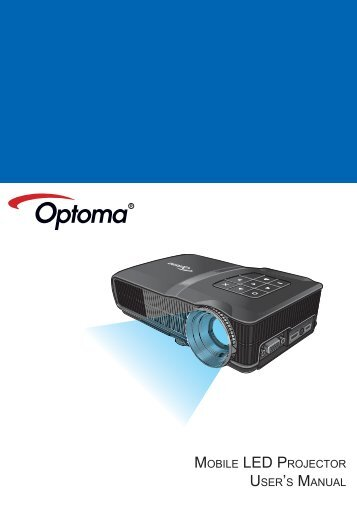 MOBILE LED PROJECTOR USER'S MANUAL - Optoma