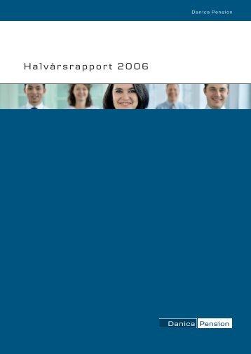Halvårsrapport 2006 - Danica Pension
