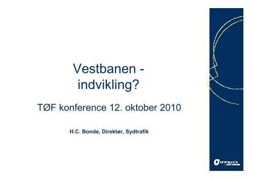HC Bonde Vestbanen pp til TØF konference 12 oktober 2010