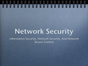Information Security, Network Security, And Network Access Control