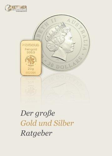 Der große Gold und Silber Ratgeber - Kettner-Edelmetalle