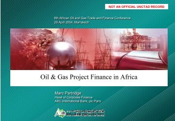 Oil & Gas Project Finance in Africa - Unctad XI