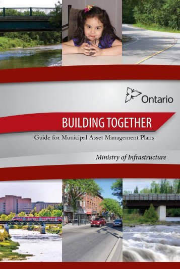 BUILDING TOGETHER: Guide for Municipal Asset ... - Ontario.ca