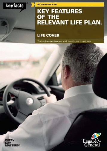 KEY FEATURES OF THE RELEVANT LIFE PLAN. - Legal & General