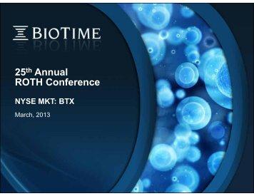 BioTime 25th Annual ROTH Conference Presentation – Mar. 18, 2013