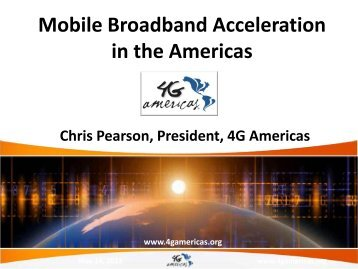 Mobile Broadband Acceleration in the Americas - 4G Americas