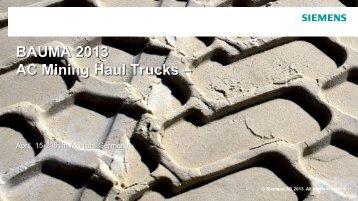 BAUMA 2013 AC Mining Haul Trucks – - Siemens Industry, Inc.