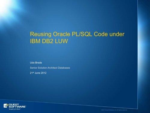 Reusing Oracle PL/SQL Code under IBM DB2 LUW - GSE Belux