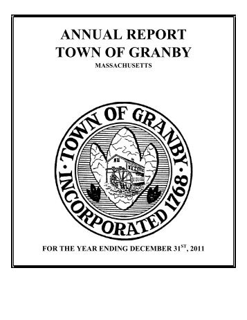 ANNUAL REPORT TOWN OF GRANBY MASSACHUSETTS FOR ...