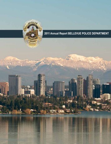 2011 Annual Report Bellevue Police DePARTMeNT - City of Bellevue