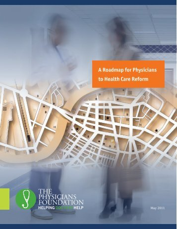 A Roadmap for Physicians to Health Care Reform - The Physicians ...