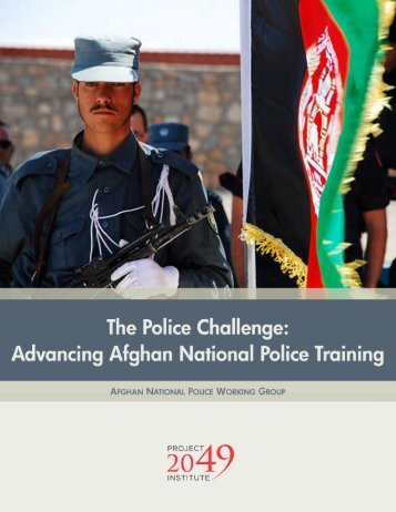 Advancing Afghan National Police Training - Project 2049 Institute