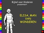 Elisa, man van wonderen - Bible for Children