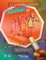 Guide d'organisation d'une brigade scolaire adulte - Société de l ...
