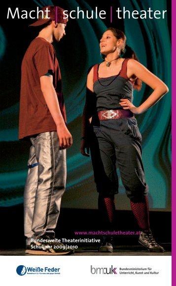Macht schule theater. Bundesweite Theaterinitiative Schuljahr 2009 ...