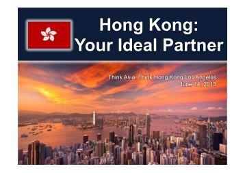 Hong Kong: Your Ideal Partner - think ASIA, think HONG KONG