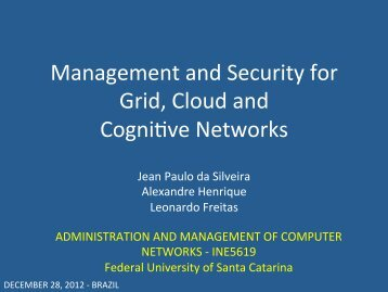 Management and Security for Grid, Cloud and CogniNve Networks