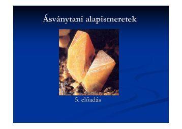 5. Ásványok képződése II., a legfontosabb kőzetalkotó ásványok ...