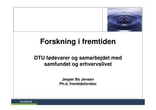 Universitetsstyrelsen, fremtidens forskere - Fremtidsforskeren Jesper ...