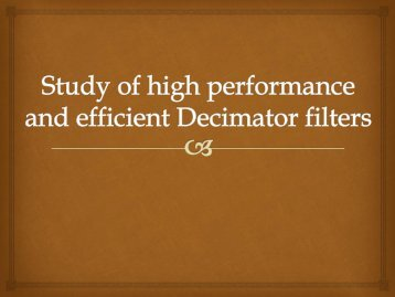 Study of high performance and efficient Decimation Filters