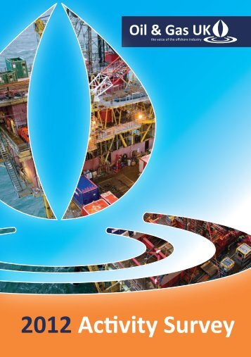 2012 Activity Survey - Oil & Gas UK