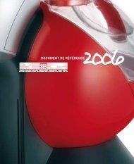 DOCUMENT DE RÉFÉRENCE 2006 - GROUPE S E B DOCUMENT ...