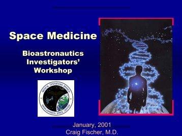Space Medicine, Craig Fischer, M.D. - Division of Space Life Sciences
