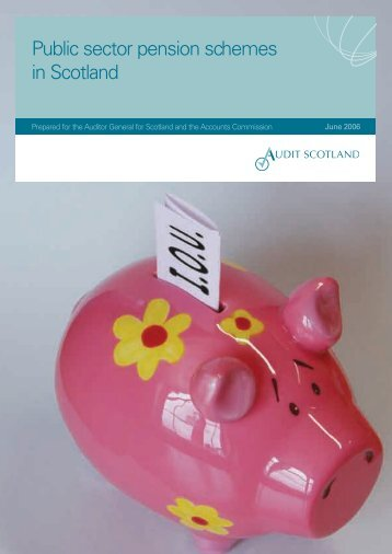 Public sector pension schemes in Scotland (PDF ... - Audit Scotland