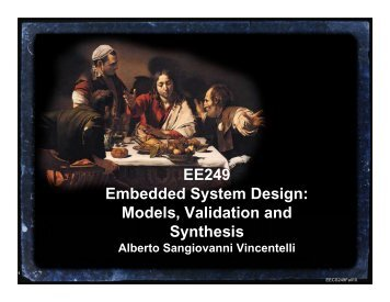 EE249 Embedded System Design: Models, Validation and Synthesis