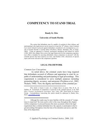 the significance of combining the evaluations of competency to stand trial and mental state at the t Competence to stand trial is also a cultural notionwhen psychiatrists consider competence to stand trial they usually think the phrase refers to a legal concept or to a mental capacity that a criminal defendant may have or lack.