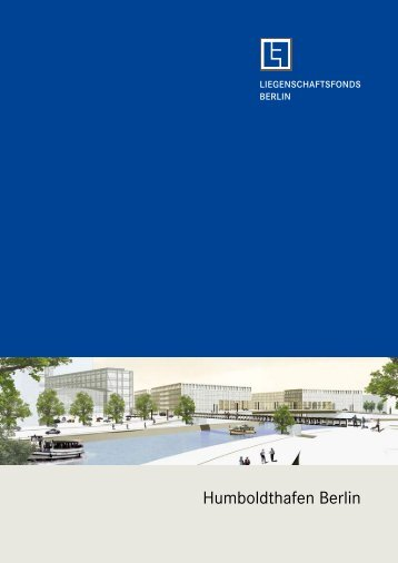 Humboldthafen Berlin - Liegenschaftsfonds Berlin