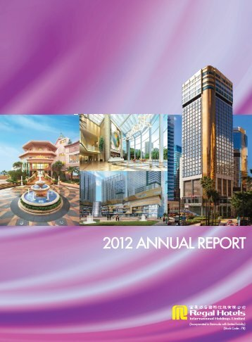 2012 Annual Report - Investor Relations - Regal Hotels International