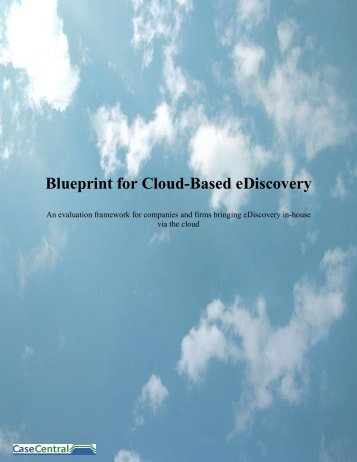 Blueprint for Cloud-Based eDiscovery - Bitpipe