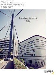 Geschäftsbericht 2012 - Wirtschaft und Stadtmarketing Pforzheim ...