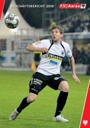 Geschäftsbericht 2010 FC Aarau AG