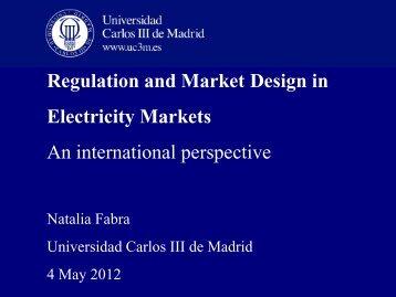 Regulation and Market Design in Electricity Markets - ISEN