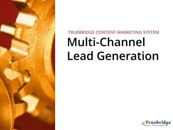 Truebridge Content Marketing System - Using Education to Generate Leads