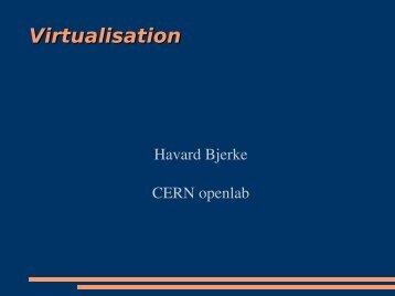Lecture 6b: Xen/Virtualization - CERN openlab