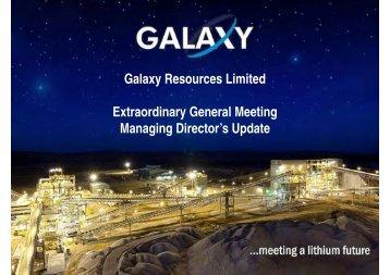 General Meeting - MD Presentation - Galaxy Resources