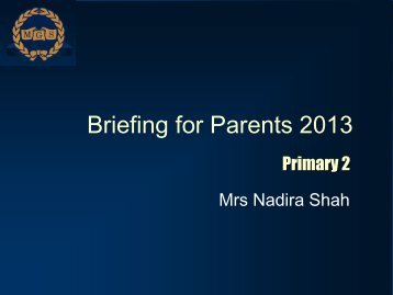 2013 P2 Parents Briefing slides - Methodist Girls' School
